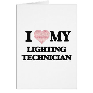 I love my Lighting Technician (Heart Made from Wor Greeting Card