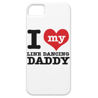 I love my Line Dancer Daddy iPhone 5 Cases