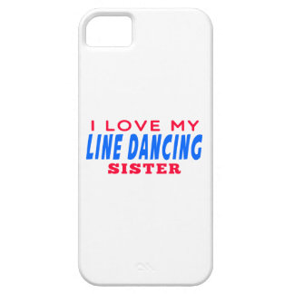 I Love My Line dancing Sister iPhone 5 Cover