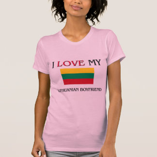 I Love My Lithuanian Boyfriend Tee Shirt