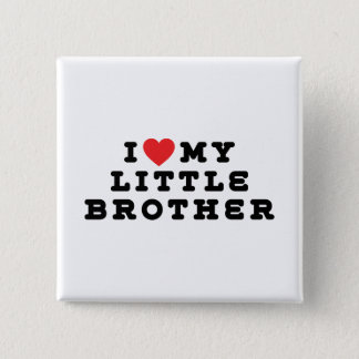 I Love My Little Brother 15 Cm Square Badge