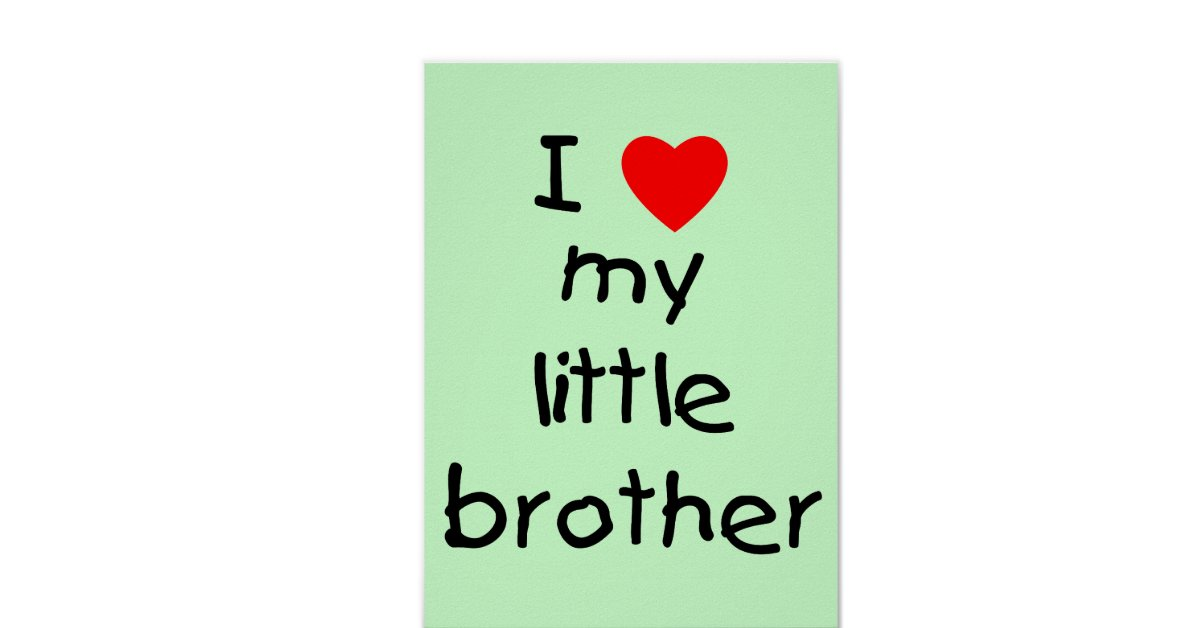 I Love My Little Brother Poster   Zazzle