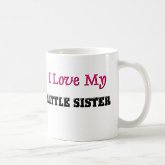 I Love My Little Sister Coffee Mug