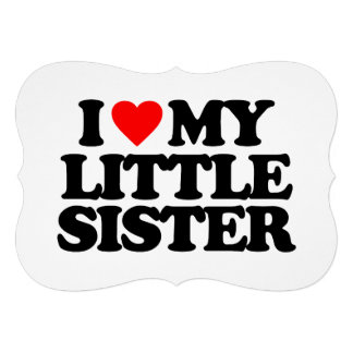 I LOVE MY LITTLE SISTER INVITATIONS