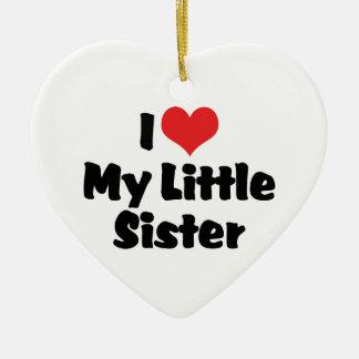 I Love My Little Sister Ornament