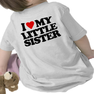 I LOVE MY LITTLE SISTER SHIRTS
