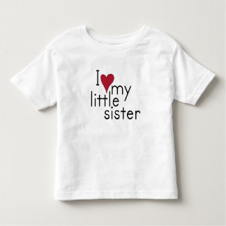 I Love my little sister T Shirts