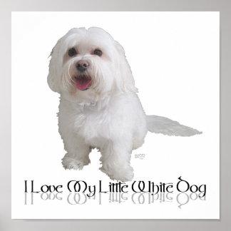 I Love My Little White Dog - Havanese Poster
