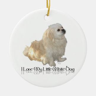 I Love My Little White Dog - Pekingese ! Round Ceramic Decoration