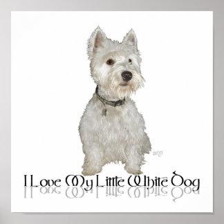 I Love My Little White Dog - Westie Poster