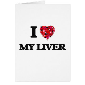 I Love My Liver Card