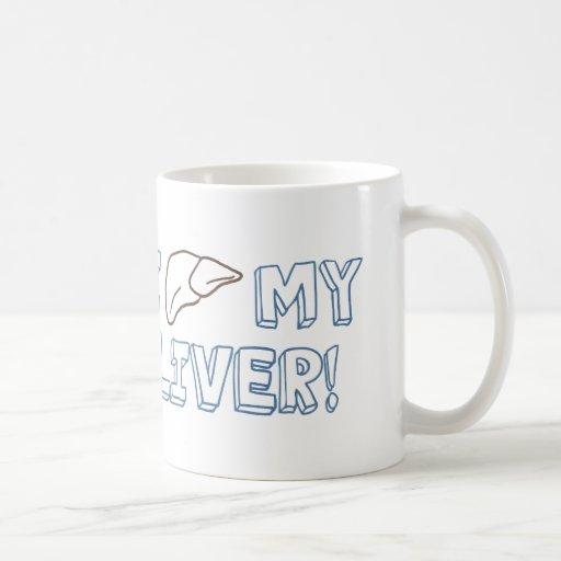 I Love My Liver Coffee Mug