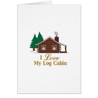 I Love My Log Cabin Card