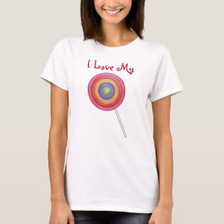 I Love My Lollipop T-Shirt
