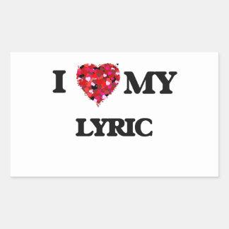 I love my Lyric Rectangular Sticker