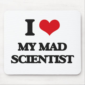 I love My Mad Scientist Mouse Pad