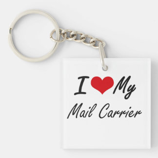 I love my Mail Carrier Single-Sided Square Acrylic Key Ring