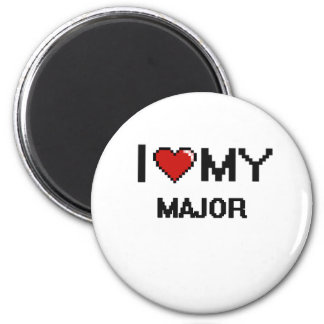 I love my Major 6 Cm Round Magnet
