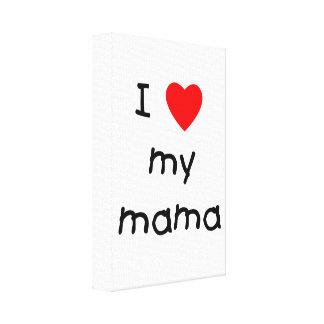 I love my mama canvas print