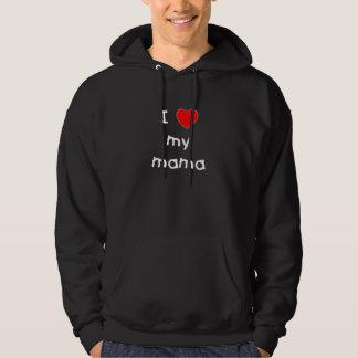 I love my mama hoodie