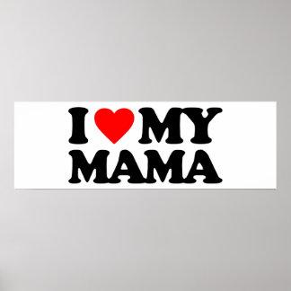 I LOVE MY MAMA POSTER