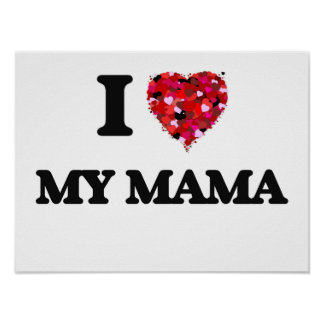 I Love My Mama Poster