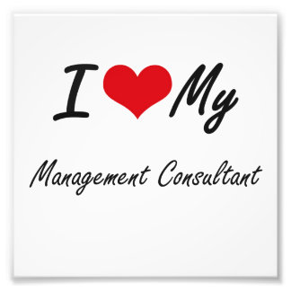 I love my Management Consultant Photographic Print