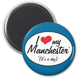I Love My Manchester (It's a Dog) 6 Cm Round Magnet