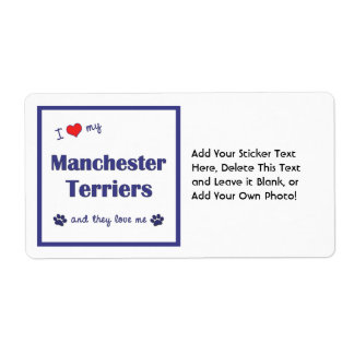 I Love My Manchester Terriers (Multiple Dogs) Shipping Label