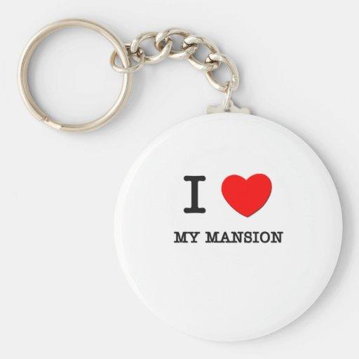 I Love My Mansion Keychains