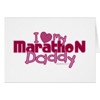 I Love My Marathon Daddy Card