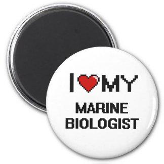 I love my Marine Biologist 6 Cm Round Magnet