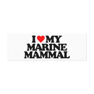 I LOVE MY MARINE MAMMAL CANVAS PRINT