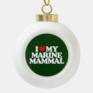 I LOVE MY MARINE MAMMAL CERAMIC BALL CHRISTMAS ORNAMENT