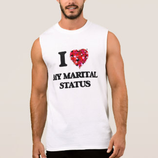 I Love My Marital Status Sleeveless Shirt