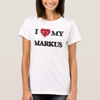 I love my Markus T-Shirt