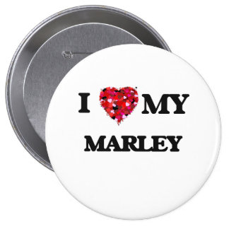 I love my Marley 10 Cm Round Badge