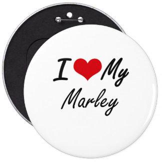I love my Marley 6 Cm Round Badge