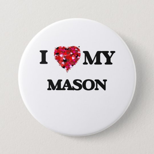 I love my Mason 7.5 Cm Round Badge