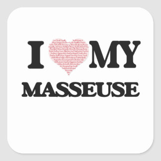 I love my Masseuse (Heart Made from Words) Square Sticker