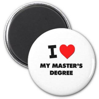 I Love My Master'S Degree Magnet