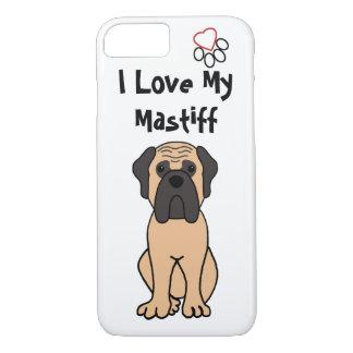 I Love My Mastiff Phone Case
