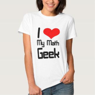 I love my math geek shirts