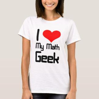 I love my math geek T-Shirt