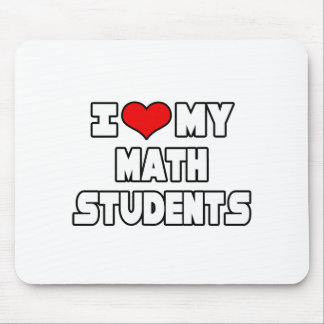 I Love My Math Students Mouse Mat