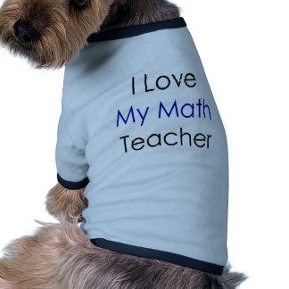 I Love My Math Teacher Dog T-shirt