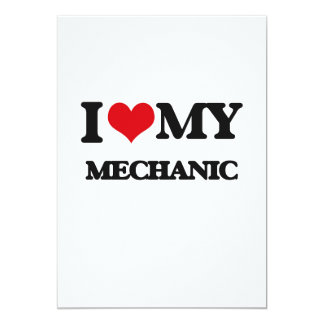 I love my Mechanic 5x7 Paper Invitation Card