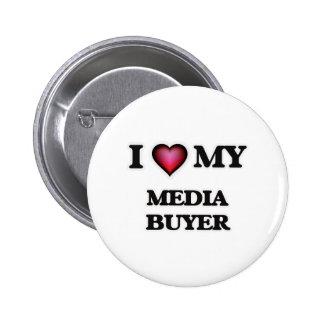 I love my Media Buyer 6 Cm Round Badge