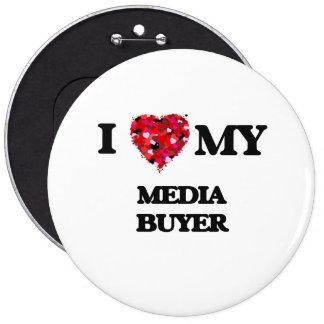 I love my Media Buyer 6 Inch Round Button