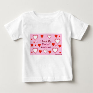 I Love My Medical Assistant Baby T-Shirt